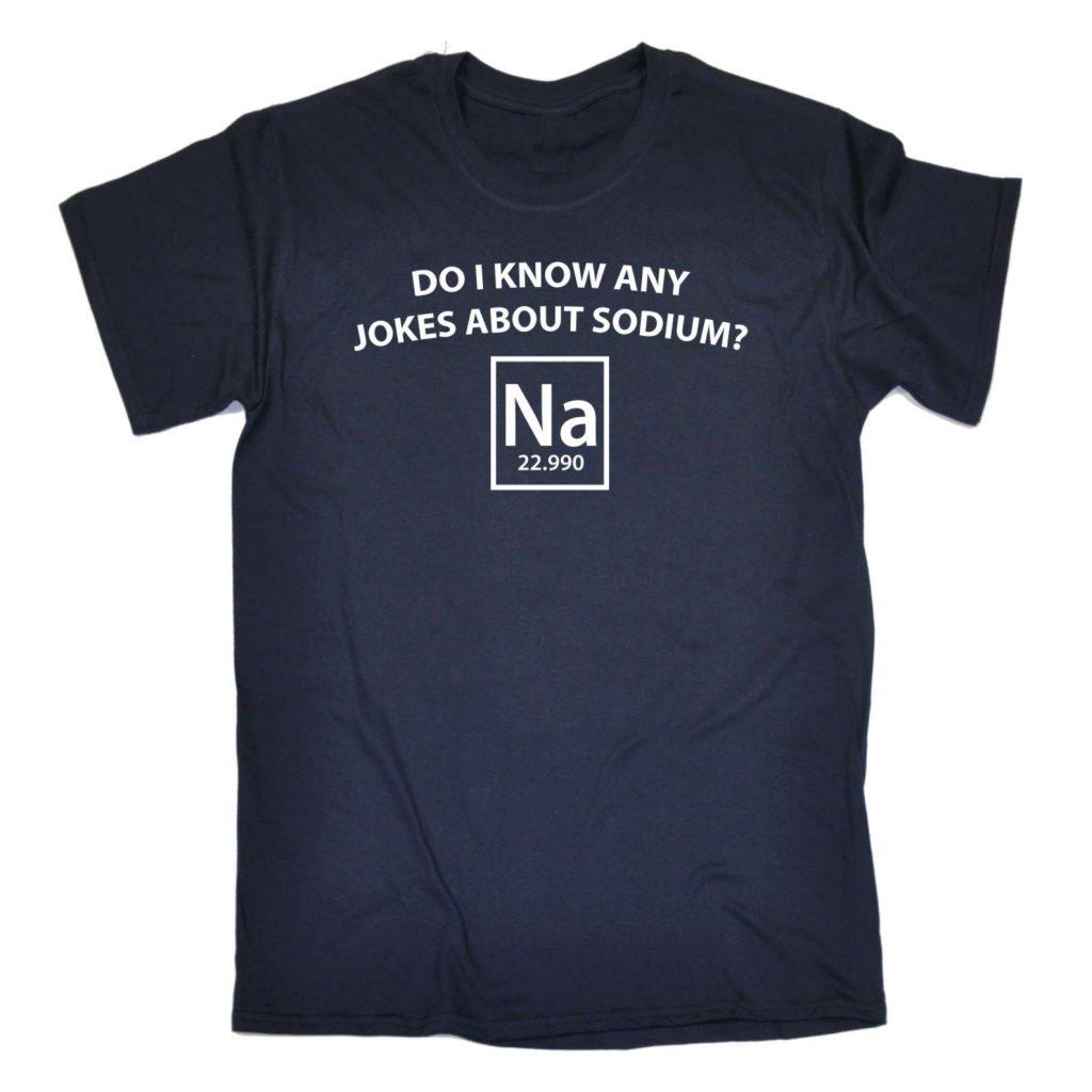 Do I know Any Jokes About Sodium Blue T-Shirt