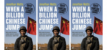 When a Billion Chinese Jump- Voices from the Frontline of Climate Change by Jonathan Watts