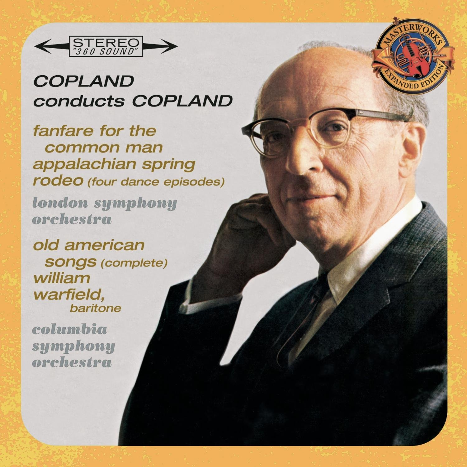 Copland Conducts Copland - Expanded Edition Fanfare for the Common Man, Appalachian Spring, Old American Songs Complete Rodeo: Four Dance Episodes