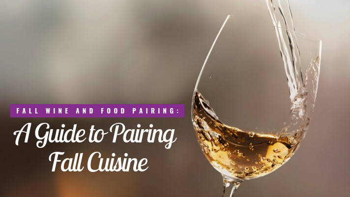 Fall Wine and Food Pairing: A Guide to Pairing Fall Cuisine